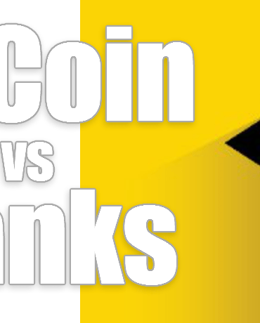 Banks vs Bitcoin One Of Them Will Destroy The Other First
