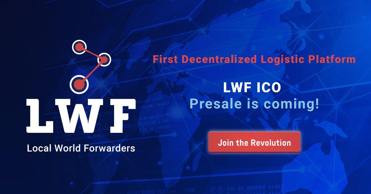 ICO LIVE- LWF.Local World Forwarder, the world's first decentralized logistics platform.