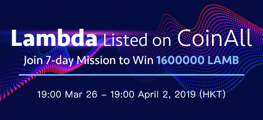 CoinAll Lists Lambda (LAMB) and Offers a 1.6 Million LAMB Giveaway