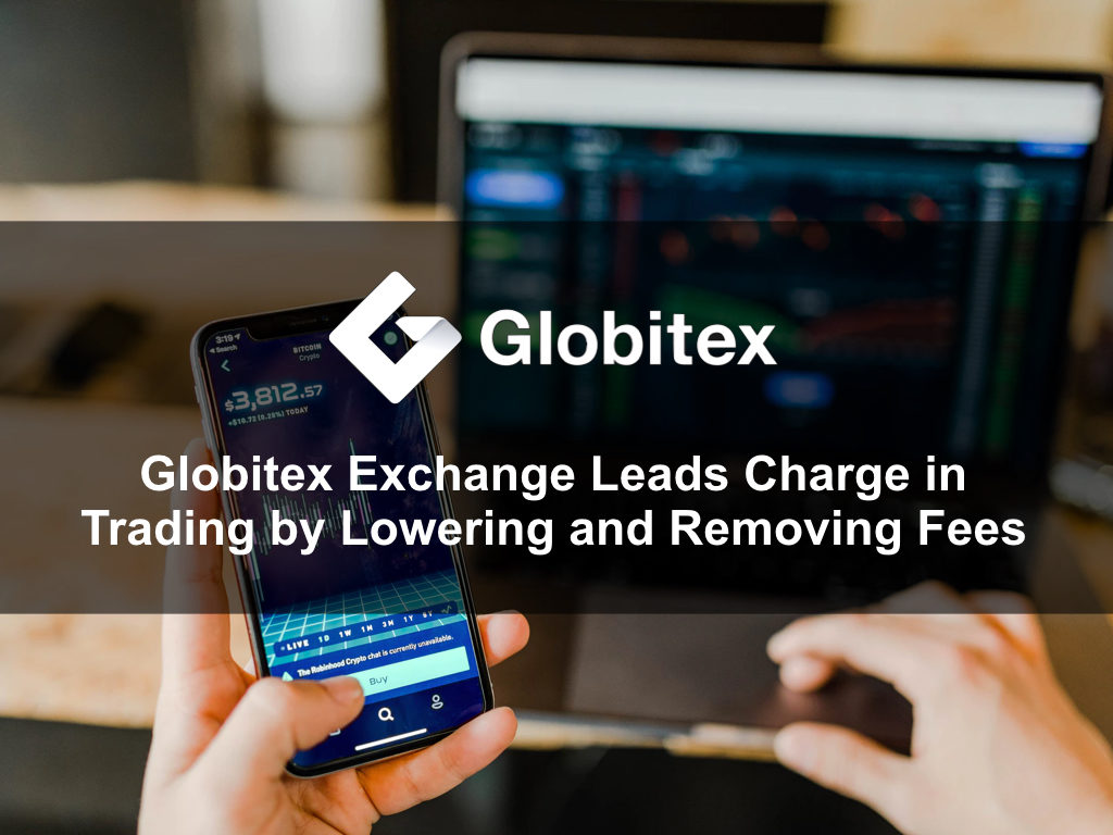 Globitex Exchange Leads Charge in Trading by Lowering and Removing Fees